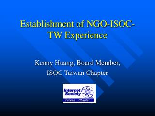 Establishment of NGO-ISOC-TW Experience