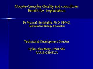 Oocyte - Cumulus Quality and cooculture :  Benefit for implantation