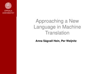 Approaching a New Language in Machine Translation