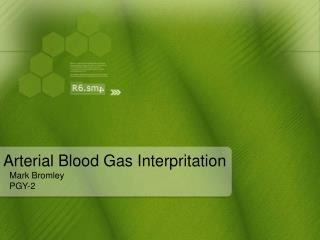 Arterial Blood Gas Interpritation