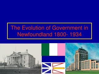 The Evolution of Government in Newfoundland 1800- 1934