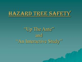 Hazard Tree Safety
