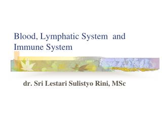Blood, Lymphatic System  and  Immune System