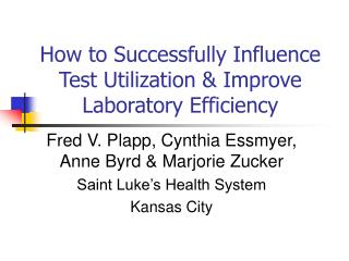How to Successfully Influence Test Utilization & Improve Laboratory Efficiency