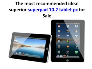 The most recommended ideal superior superpad 10.2 tablet pc