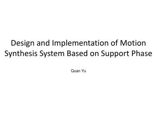 Design and Implementation of Motion Synthesis System Based on Support Phase