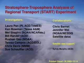 Stratosphere-Troposphere Analyses of Regional Transport (START) Experiment
