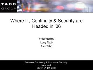 Where IT, Continuity & Security are Headed in '06