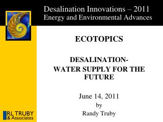 Desalination Innovations – 2011 Energy and Environmental Advances