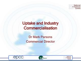 Uptake and Industry Commercialisation
