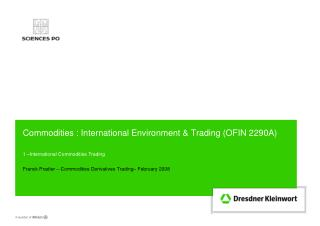 Commodities : International Environment & Trading (OFIN 2290A)
