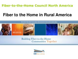 Fiber-to-the-Home Council North America Fiber to the Home in Rural America