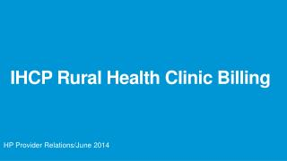 IHCP Rural Health Clinic Billing