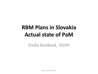 RBM Plans in Slovakia Actual state of PaM