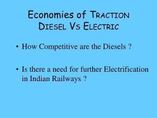 Economies of T RACTION  D IESEL  V S  E LECTRIC