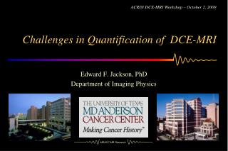 Challenges in Quantification of  DCE-MRI