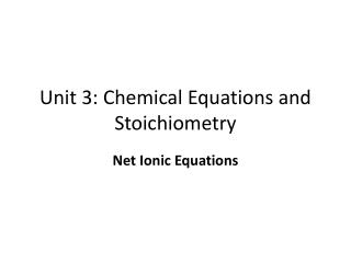 Unit 3: Chemical Equations and Stoichiometry