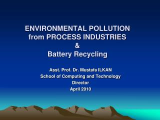 ENVIRONMENTAL POLLUTION from PROCESS INDUSTRIES & Battery Recycling