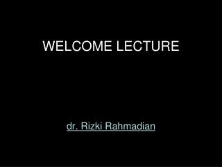 WELCOME LECTURE