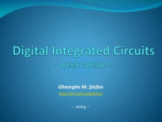 Digital Integrated Circuits - week twelve -