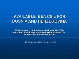 AVAILABLE  EEA CSIs FOR BOSNIA AND HERZEGOVINA