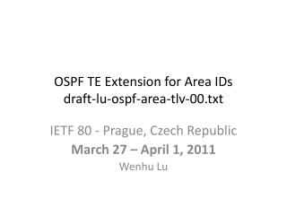 OSPF TE Extension for Area IDs draft-lu-ospf-area-tlv-00.txt