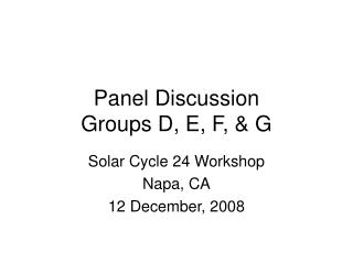 Panel Discussion Groups D, E, F, & G