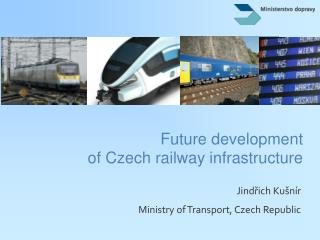 Future development                           of Czech railway infrastructure