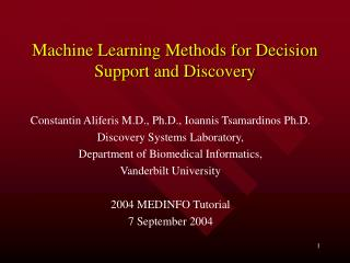 Machine Learning Methods for Decision Support and Discovery