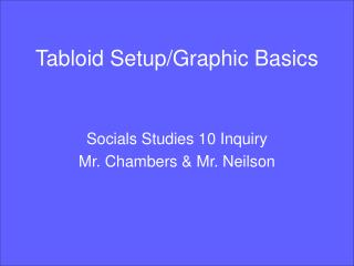 Tabloid Setup/Graphic Basics