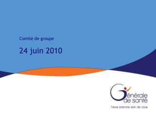 Comité de groupe 24 juin 2010