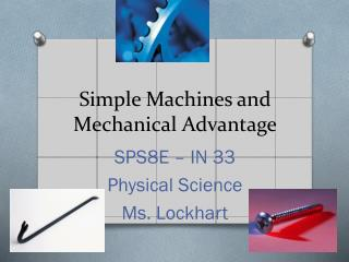 Simple Machines and Mechanical Advantage