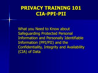 PRIVACY TRAINING 101 CIA-PPI-PII