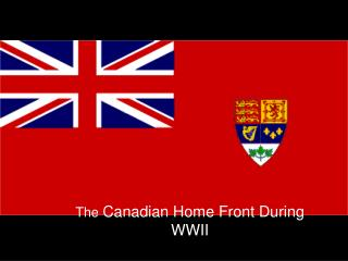 The  Canadian Home Front During WWII
