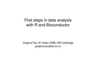 First steps in data analysis  with R and Bioconductor