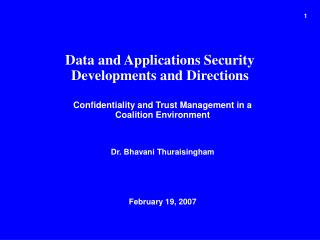 Confidentiality and Trust Management in a Coalition Environment Dr. Bhavani Thuraisingham