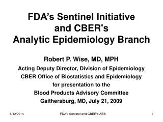 FDA's Sentinel Initiative and CBER's Analytic Epidemiology Branch