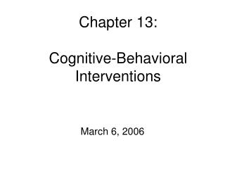 Chapter 13:  Cognitive-Behavioral Interventions