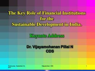 The Key Role of Financial Institutions for the  Sustainable Development in India. Keynote Address