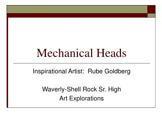 Mechanical Heads
