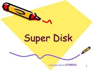 Super Disk