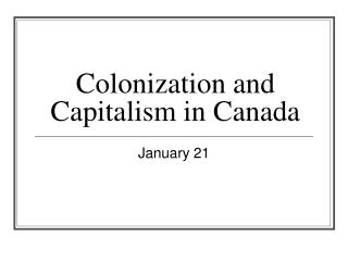 Colonization and Capitalism in Canada