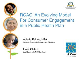 RCAC: An Evolving Model For Consumer Engagement in a Public Health Plan