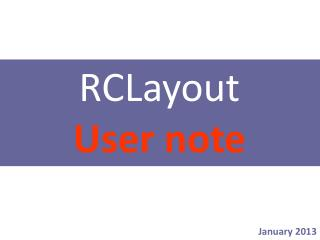 RCLayout                User note