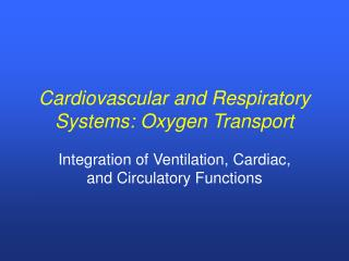 Cardiovascular and Respiratory Systems: Oxygen Transport
