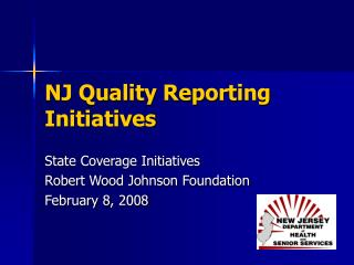 NJ Quality Reporting Initiatives