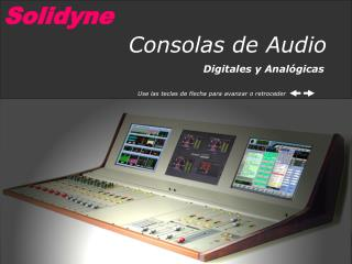 Consolas de Audio                                       Digitales y Analógicas