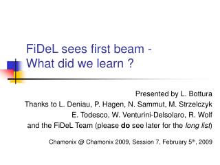 FiDeL sees first beam - What did we learn ?