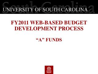 "FY2011 WEB-BASED BUDGET DEVELOPMENT PROCESS ""A"" FUNDS"
