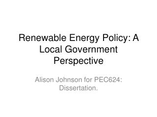 Renewable Energy Policy: A Local Government Perspective